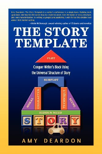 Amy Deardon The Story Template Conquer Writer's Block Using The Universal Struct