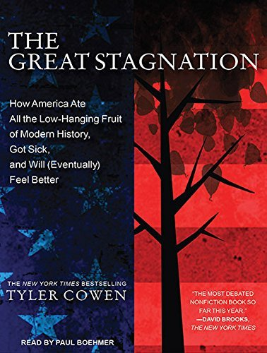 Tyler Cowen Great Stagnation The How America Ate All The Low Hanging Fruit Of Mode