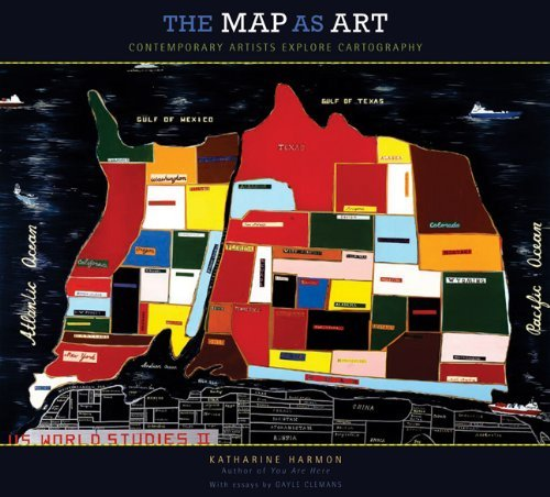 Katharine Harmon The Map As Art Contemporary Artists Explore Cartography