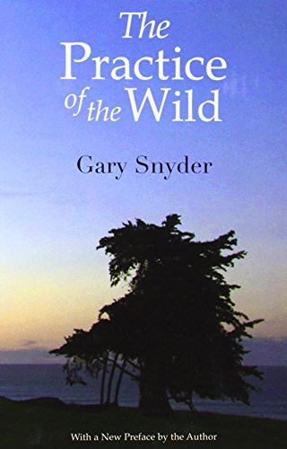 Gary Snyder The Practice Of The Wild