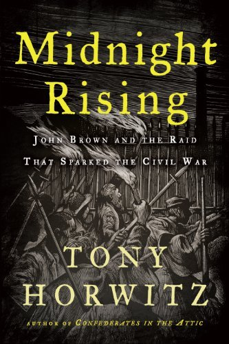 Tony Horwitz Midnight Rising John Brown And The Raid That Sparked The Civil Wa Large Print