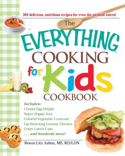 Ronni Litz Julien The Everything Cooking For Kids Cookbook