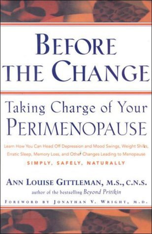 Ann Louise Gittleman Before The Change Taking Charge Of Your Perimenop