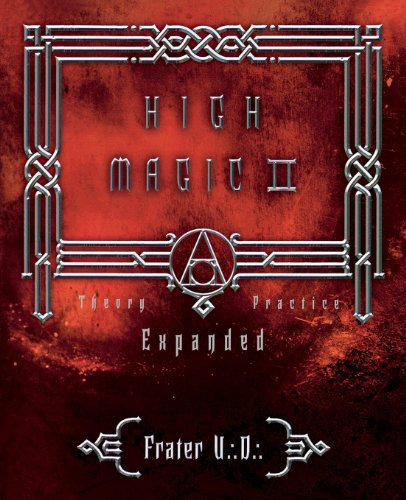 Frater U. D. High Magic Ii Expanded Theory And Practice