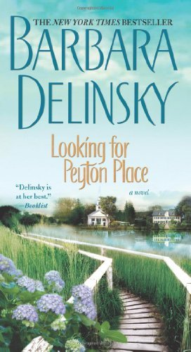 Barbara Delinsky Looking For Peyton Place