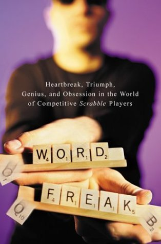Stefan Fatsis Word Freak Heartbreak Triumph Genius & Obsession In The World Of Competitive Scrabble Players