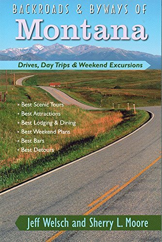 Jeff Welsch Backroads & Byways Of Montana Drives Day Trips & Weekend Excursions