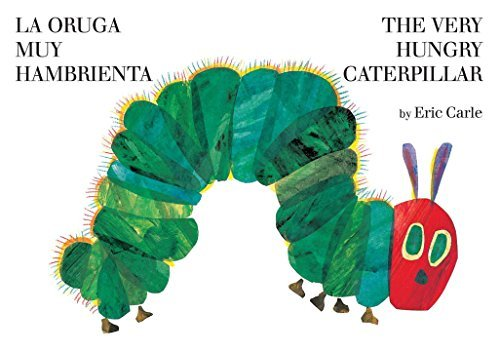 Eric Carle The Very Hungry Caterpillar La Oruga Muy Hambrient