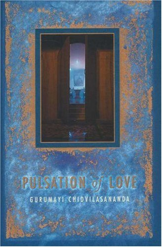Swami Chidvilasananda Pulsation Of Love 0002 Edition;second Edition