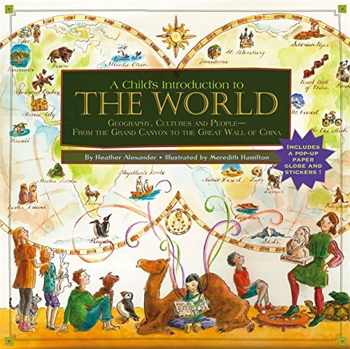 Heather Alexander Child's Introduction To The World Geography Cultures And People From The Grand