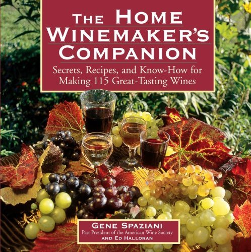 Gene Spaziani Home Winemaker's Companion The Secrets Recipes And Know How For Making 115 Gre