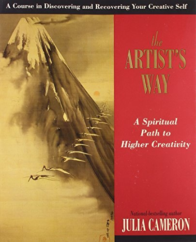 Julia Cameron The Artist's Way A Spiritual Path To Higher Creativity 0010 Edition;