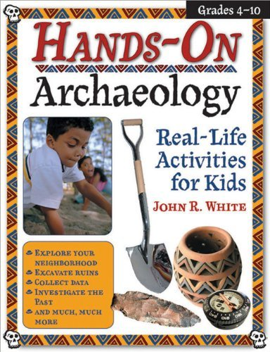 John White Hands On Archaeology Real Life Activities For Kids