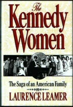 Laurence Leamer The Kennedy Women The Saga Of An American Family
