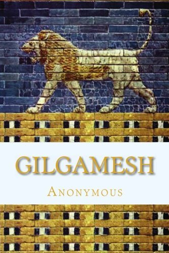 Anonymous Gilgamesh An Old Babylonian Version