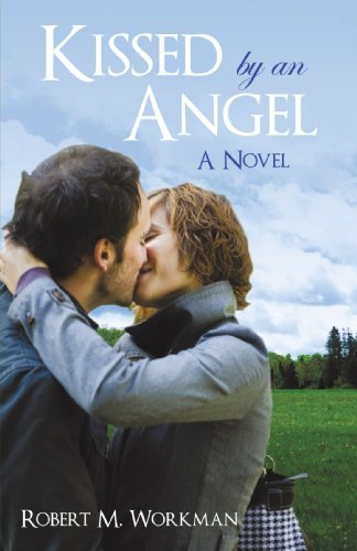 Robert M. Workman Kissed By An Angel