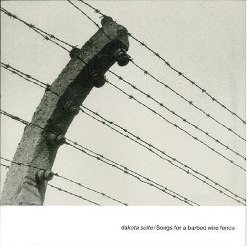 Dakota Suite Songs For A Barbed Wire Fence Import Gbr
