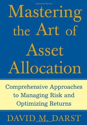 David M. Darst Cfa Mastering The Art Of Asset Allocation Comprehensive Approaches To Managing Risk And Opt