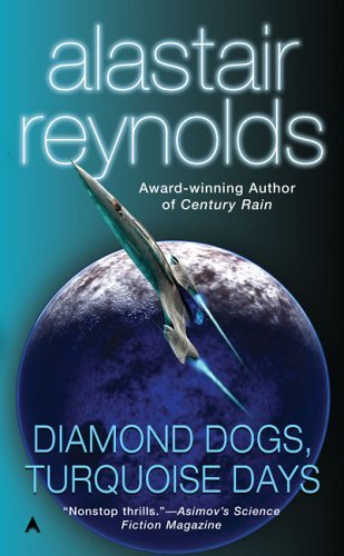 Alastair Reynolds Diamond Dogs Turquoise Days