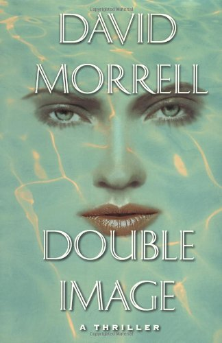 David Morrell Double Image A Thriller Large Print