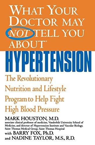 Mark Houston What Your Doctor May Not Tell You About Hypertensi The Revolutionary Nutrition And Lifestyle Program
