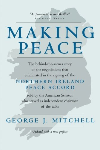 George J. Mitchell Making Peace Updated