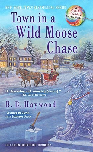 B. B. Haywood Town In A Wild Moose Chase A Candy Holliday Murder Mystery