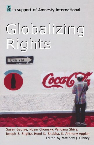 Matthew Gibney Globalizing Rights The Oxford Amnesty Lectures 1999 Remastere