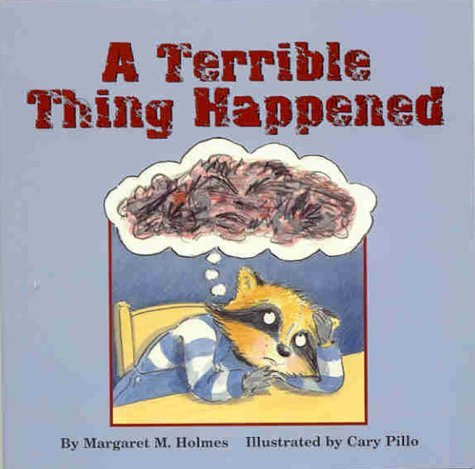 Margaret M. Holmes A Terrible Thing Happened