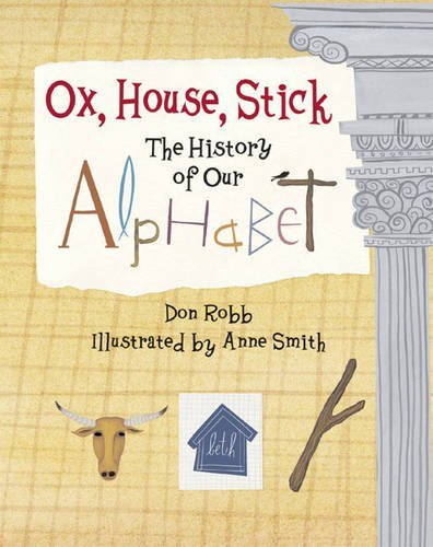 Don Robb Ox House Stick The History Of Our Alphabet