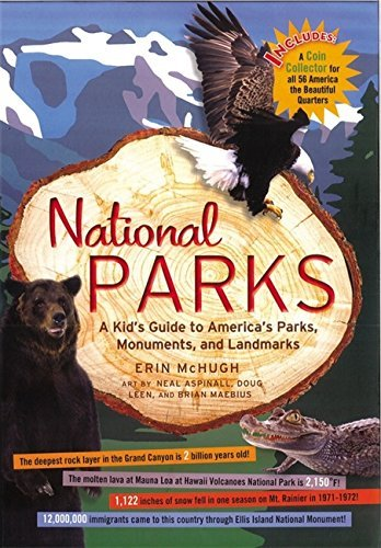 Erin Mchugh National Parks A Kid's Guide To America's Parks Monuments And L