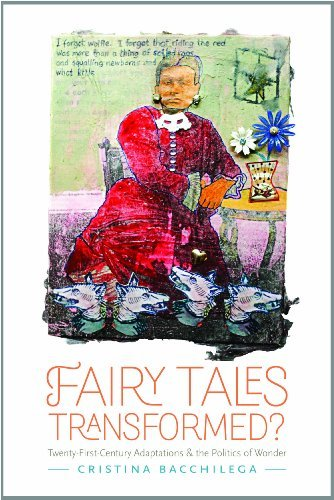 Cristina Bacchilega Fairy Tales Transformed? Twenty First Century Adaptations And The Politics