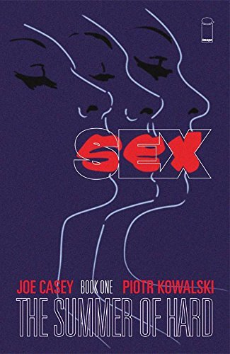 Joe Casey Sex Book One The Summer Of Hard