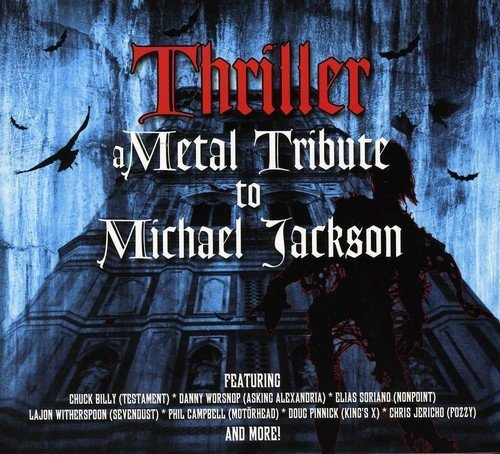 Thriller A Metal Tribute To Mi Thriller A Metal Tribute To Mi T T Michael Jackson