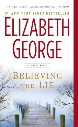 Elizabeth George Believing The Lie A Lynley Novel