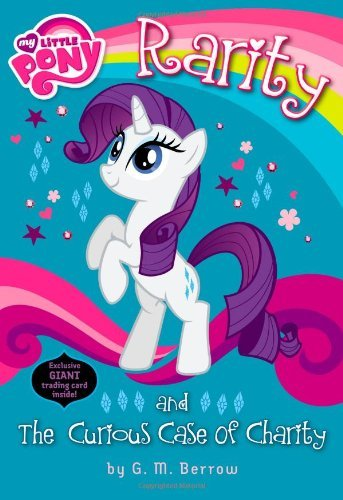 G. M. Berrow My Little Pony Rarity And The Curious Case Of Charity