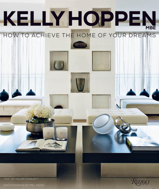 Kelly Hoppen Kelly Hoppen How To Achieve The Home Of Your Dreams