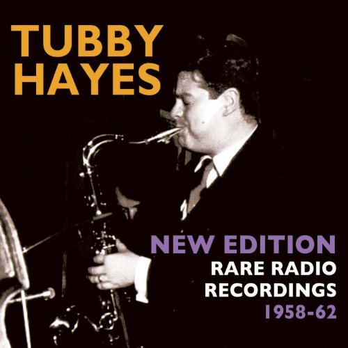 Tubby Hayes New Edition Rare Radio Recordings 1958 62