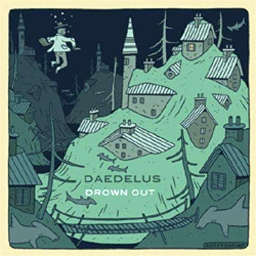 Daedelus Drown Out Drown Out