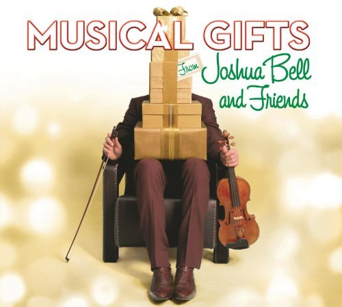 Joshua Bell Musical Gifts Joshua Bell & Friends
