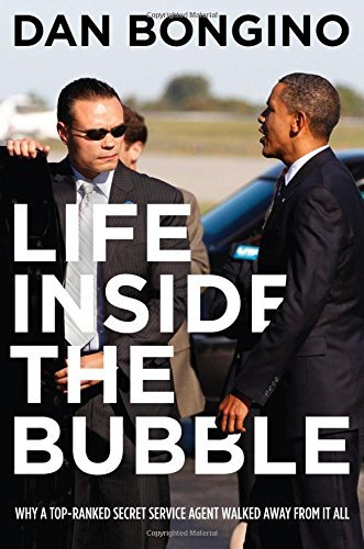 Dan Bongino Life Inside The Bubble Why A Top Ranked Secret Service Agent Walked Away