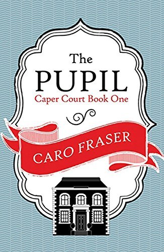 Caro Fraser The Pupil