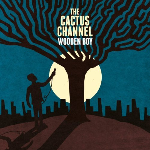 Cactus Channel Wooden Boy