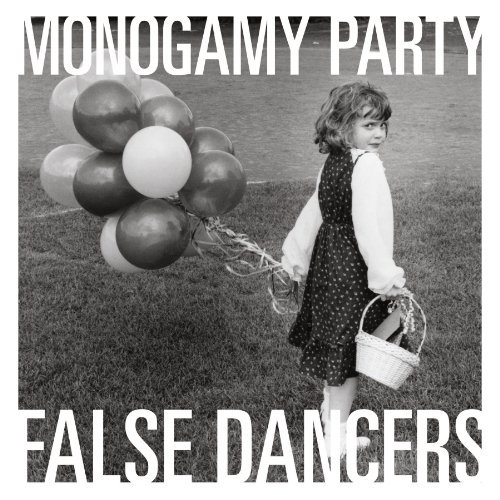 Monogamy Party False Dancers
