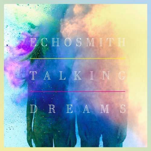 Echosmith Talking Dreams