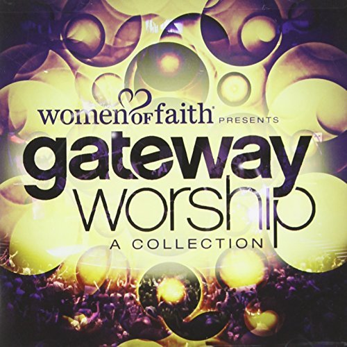 Gateway Worship Women Of Faith Presents Gatewa