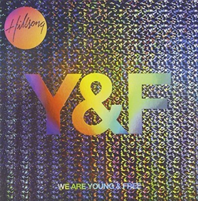 Hillsong Young & Free We Are Young & Free Live