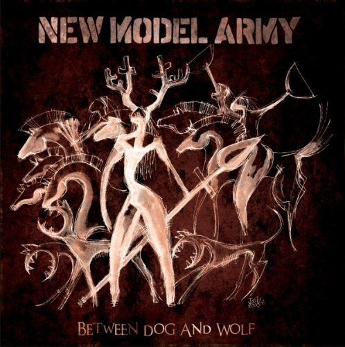 New Model Army Between Dog & Wolf