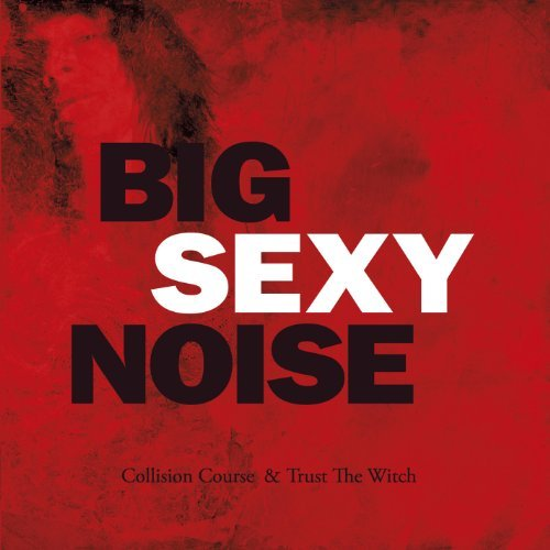 Big Sexy Noise Collision Course Trust The Wit Import Gbr 2 CD