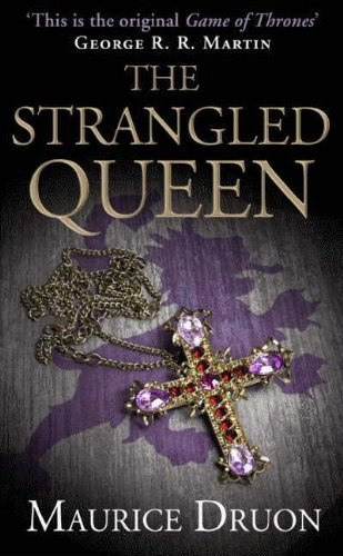 Maurice Druon The Strangled Queen